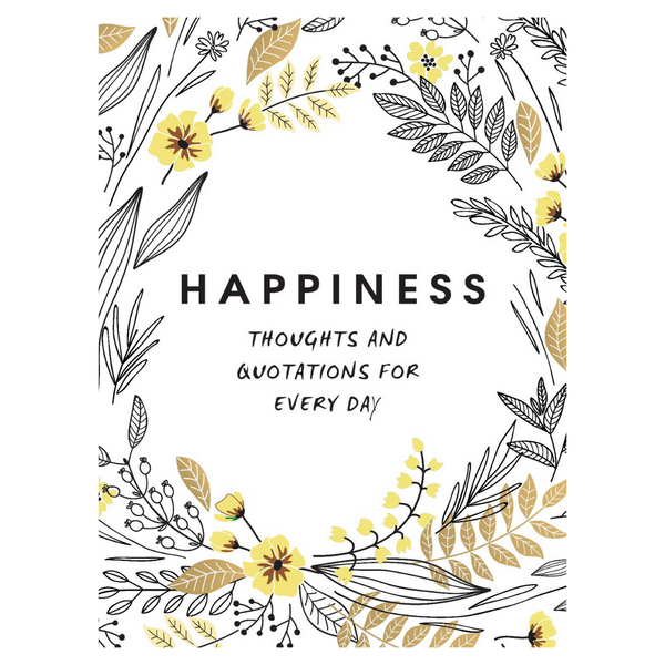 HAPPINESS: THOUGHTS AND QUOTES FOR EVERYDAY