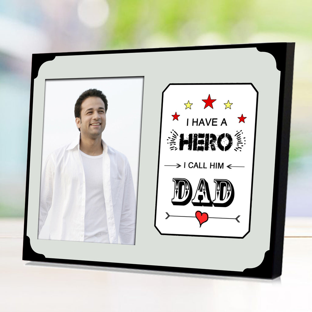 Birthday Gifts for DAD | I Have A Hero, I Call Him DAD | Zestpics