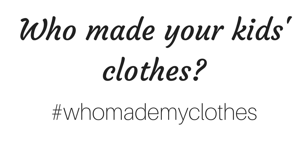 Who made your kids' clothes?