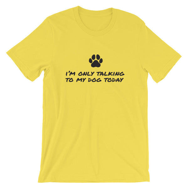 Only Talking to My Dog T-Shirt - AyoTee