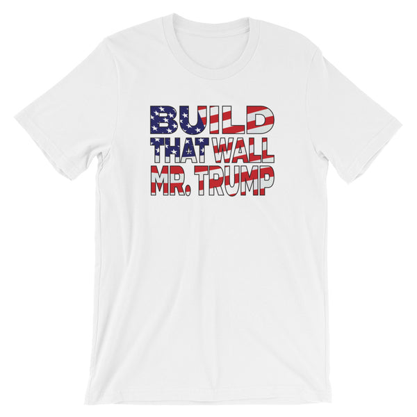 Build that wall Mr. Trump t-shirt - AyoTee