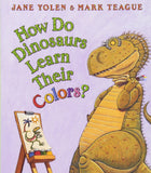 How Do Dinosaurs Learn Their Colors? Board book