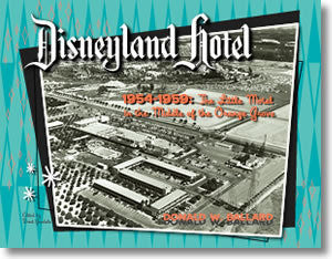 Disneyland Hotel 1954-1959: The Little Motel in the Middle of the Orange Grove