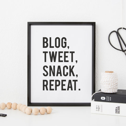 Blog, Tweet, Snack, Repeat.