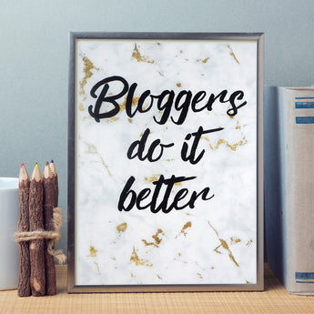 Bloggers Do It Better Quote Print A6
