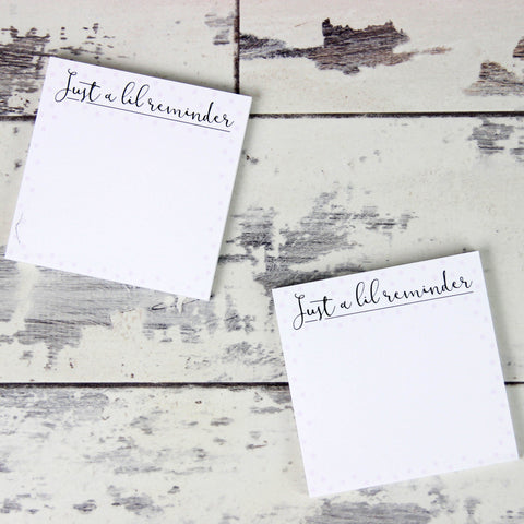 Just a Lil Reminder Post-It Notes (3 Pack)