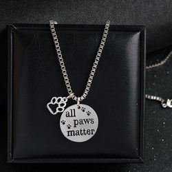 """All Paws Matter"" Pendant Necklace"
