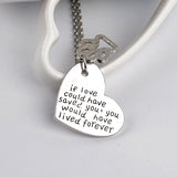 """If Love Could Have Saved You"" Pendant Necklace"
