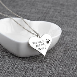 """You Had Me At Woof"" Pendant Necklace"