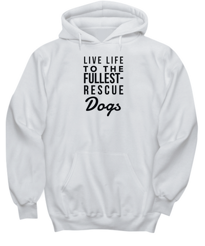 Live Life To The Fullest - Rescue Dogs