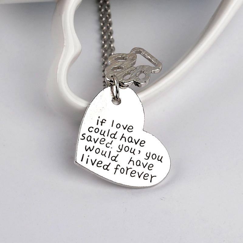 """If Love Could Have Saved You, You Would Have Lived Forever"" Beautiful Heart Shape Pendant Necklace"