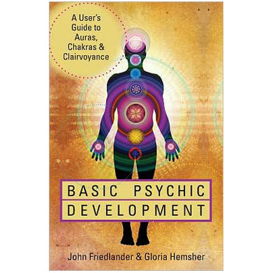 Basic Psychic Development by John Friedlander & Gloria Hemsher :: Mental XS Online