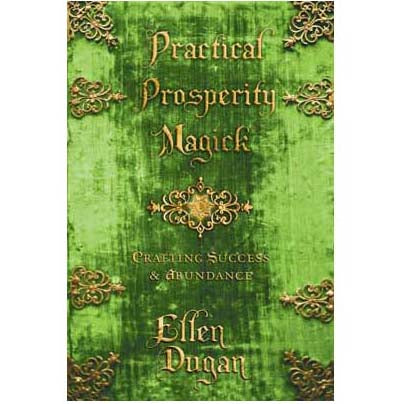 Practical Prosperity Magick by Ellen Dugan