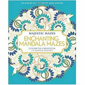 Enchanting Mandala Mazes Coloring Book by Elizabeth Carpenter & Aurelie Ronfaut