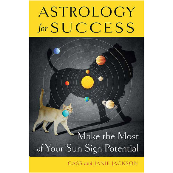Astrology for Success Sun Sign Potential by Cass and Janie Jackson :: Mental XS Online