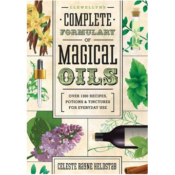 Llewellyn's Complete Formulary Magical Oils by Celeste Rayne Heldstab