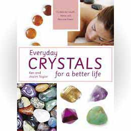 Everyday Crystals for a Better Life by Ken and Joules Taylor