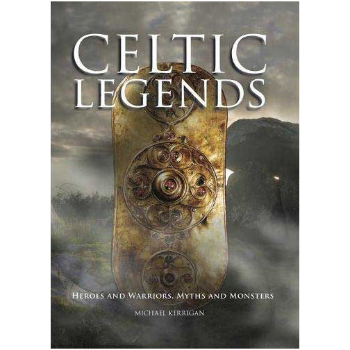 Celtic Legends by Michael Kerrigan (Hardcover)