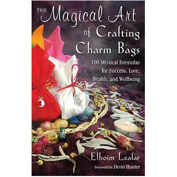 Magical Art of Crafting Charm Bags by Elhoim Leafar