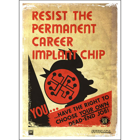"Futurama ""Resist Permanent Career Implant Chip"" Unframed Paper Giclee Fine Art Print [24"" x 16""] - Acme Archives Limited Edition 100 Pieces :: Mental XS Online"