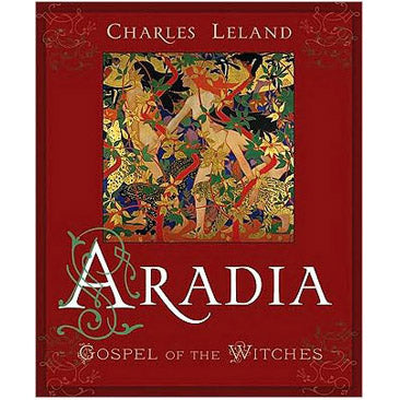 Aradia Gospel of the Witches by Charley Leland :: Mental XS Online