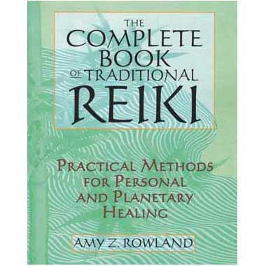 Complete Book of Traditional Reiki by Amy Z Rowland