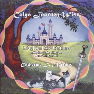 CD: Calya Journey-Wise, Magickal Meditations by Jerry Marchland & Catherine L Avizinis