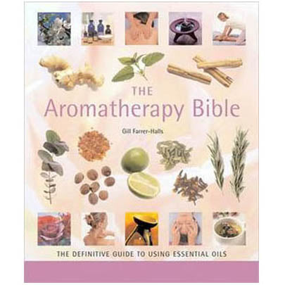 Aromatherapy Bible by Gill Farrer-Halls  :: Mental XS Online