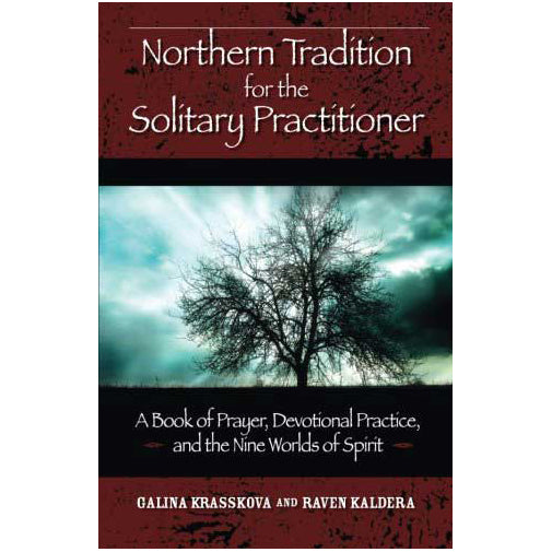 Northern Tradition for the Solitary Practitioner by Galina Krasskova & Raven Kaldera