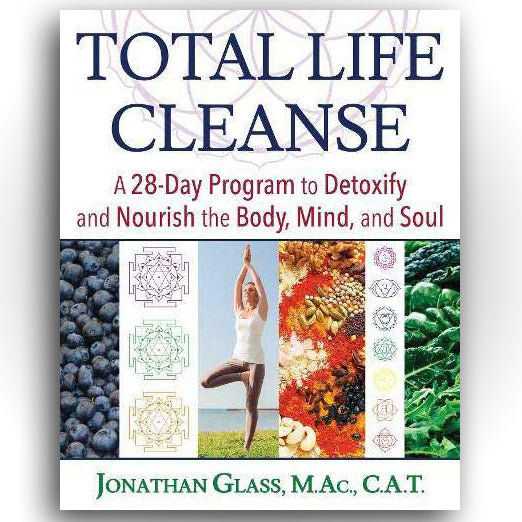 Total Life Cleanse by Jonathan Glass, M.Ac., C.A.T
