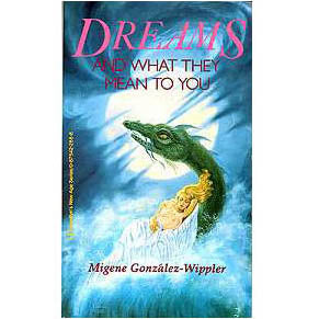 Dreams & What They Mean by Migene Gonzalez-Wippler