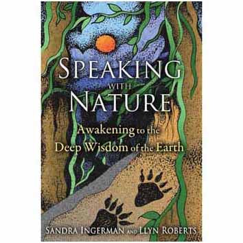 Speaking with Nature by Sandra Ingerman & Lynn Roberts