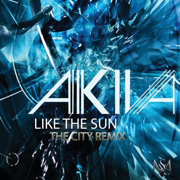 Akiva - Like The Sun (The City Remix)