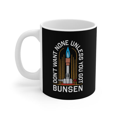 Don't Want None Unless You Got Bunsen Coffee Mug-Mug-Printify-11oz-Famous IRL