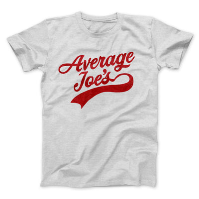 Average Joe's Team Uniform Men/Unisex T-Shirt-Ash - Famous IRL