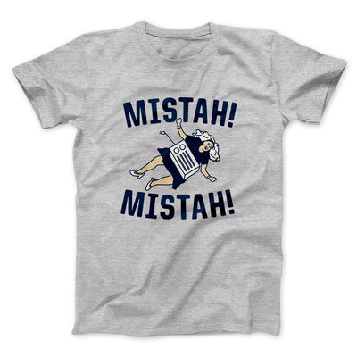 Mistah! Mistah! Men/Unisex T-Shirt-Athletic Heather - Famous IRL