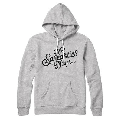 Me? Sarcastic? Hoodie-Athletic Heather - Famous IRL