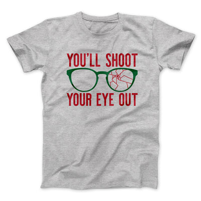 You'll Shoot Your Eye Out Men/Unisex T-Shirt-Athletic Heather - Famous IRL