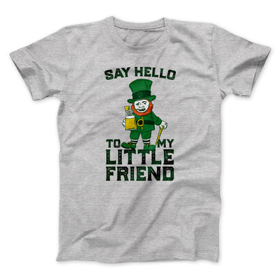 Say Hello To My Little Friend Men/Unisex T-Shirt-Athletic Heather - Famous IRL