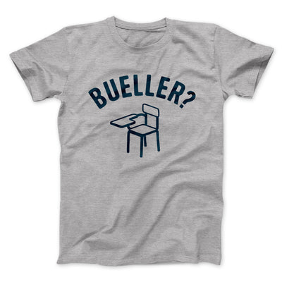 Bueller? Men/Unisex T-Shirt-Athletic Heather - Famous IRL