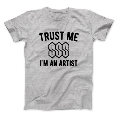 Trust Me I'm An Artist Men/Unisex T-Shirt-Athletic Heather - Famous IRL