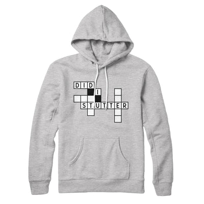 Did I Stutter? Hoodie-Athletic Heather - Famous IRL