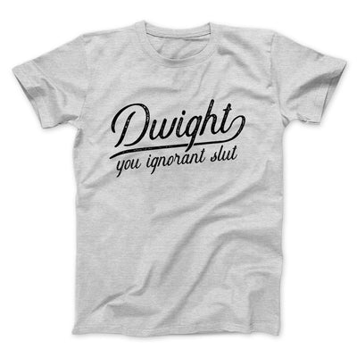 Dwight, You Ignorant... Men/Unisex T-Shirt-Athletic Heather - Famous IRL