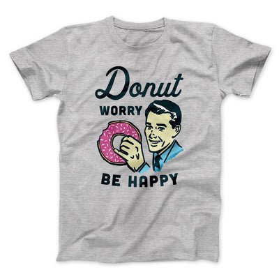 Donut Worry Be Happy Men/Unisex T-Shirt-Athletic Heather - Famous IRL