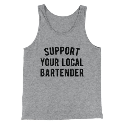 Support Your Local Bartender Men/Unisex Tank