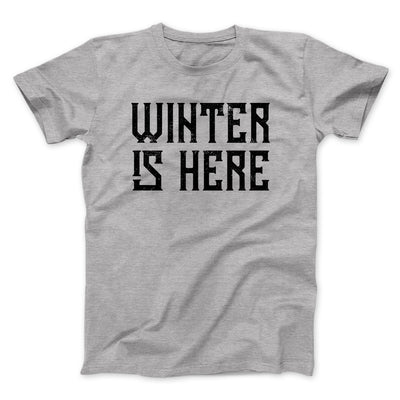 Winter is Here Men/Unisex T-Shirt-T-Shirt-Printify-Athletic Heather-S-Famous IRL