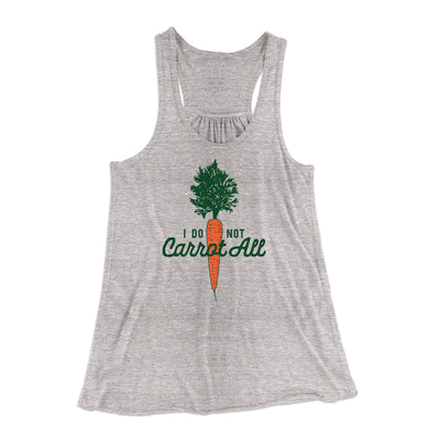 I Do Not Carrot All Women's Flowey Racerback Tank Top-Athletic Heather - Famous IRL