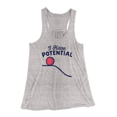 I Have Potential Women's Flowey Racerback Tank Top-Athletic Heather - Famous IRL