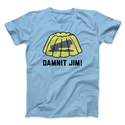 Damnit Jim! Men/Unisex T-Shirt-Baby Blue - Famous IRL