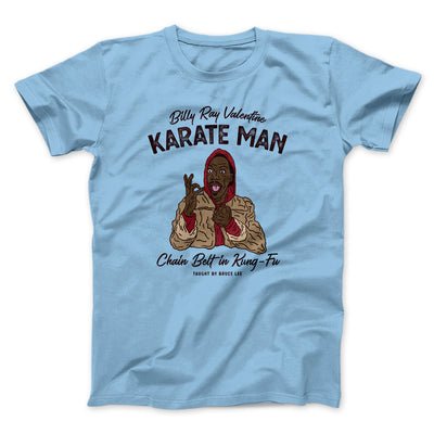 Billy Ray Valentine Karate Man Men/Unisex T-Shirt-Baby Blue - Famous IRL